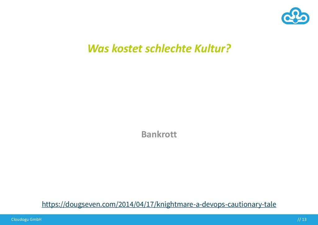 Cloudogu GmbH // 13 Was kostet schlechte Kultur...