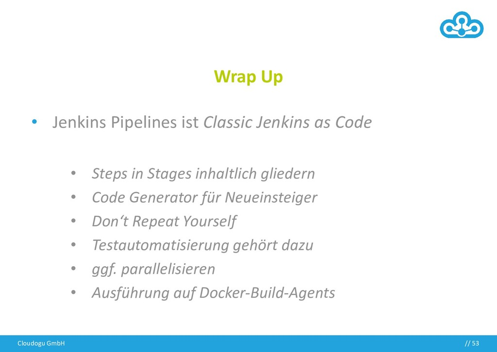 // Wrap Up • Jenkins Pipelines ist Classic Jenk...