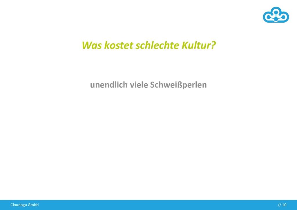 Cloudogu GmbH // 10 Was kostet schlechte Kultur...