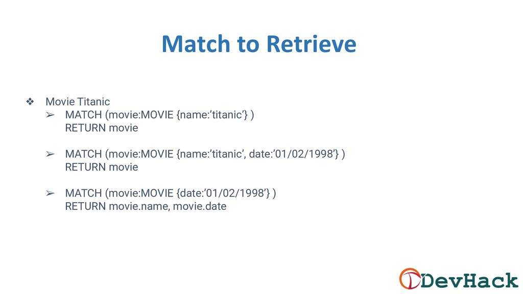 Match to Retrieve ❖ Movie Titanic ➢ MATCH (movi...