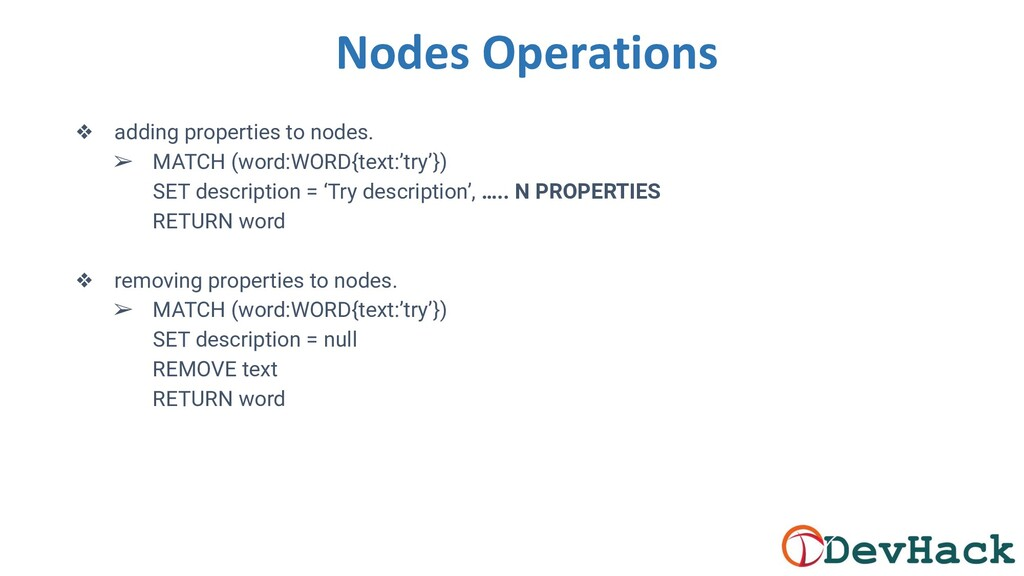 Nodes Operations ❖ adding properties to nodes. ...