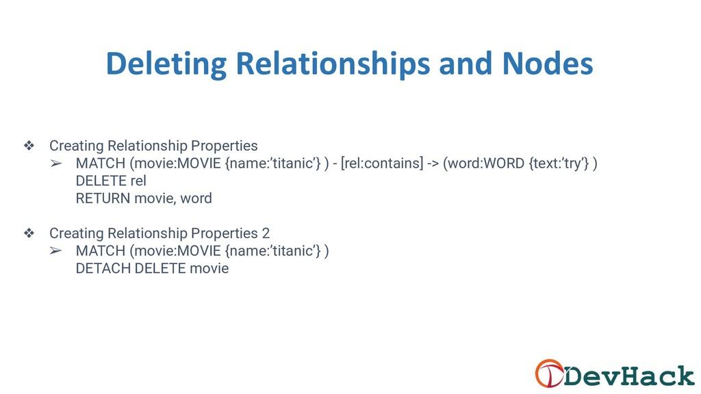 Deleting Relationships and Nodes ❖ Creating Rel...