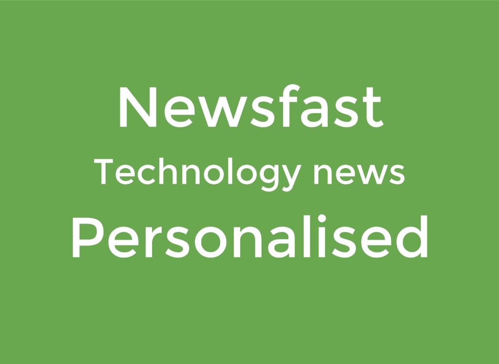 Newsfast Newsfast Technology news Technology ne...