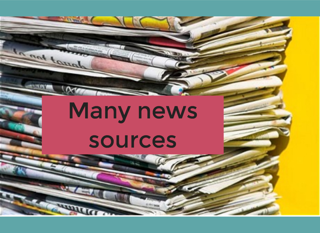 Many news Many news sources sources