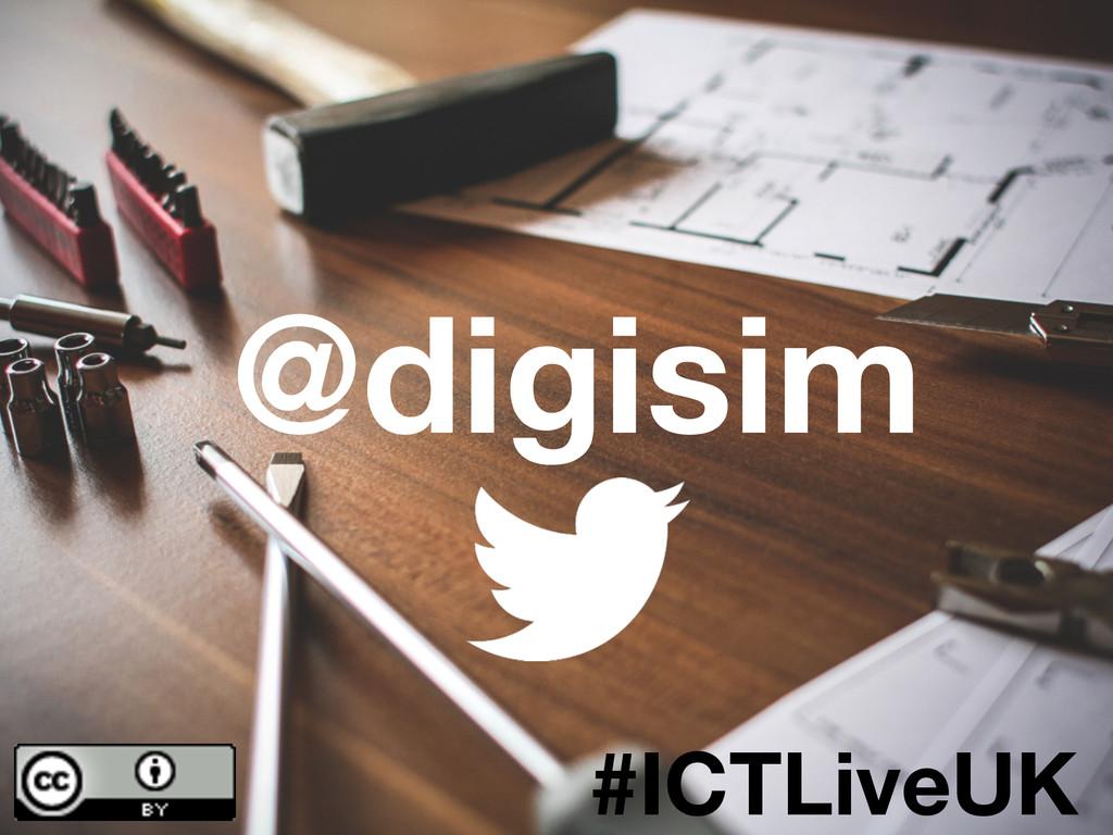 @digisim #ICTLiveUK