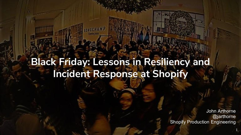 Black Friday: Lessons in Resiliency and Inciden...
