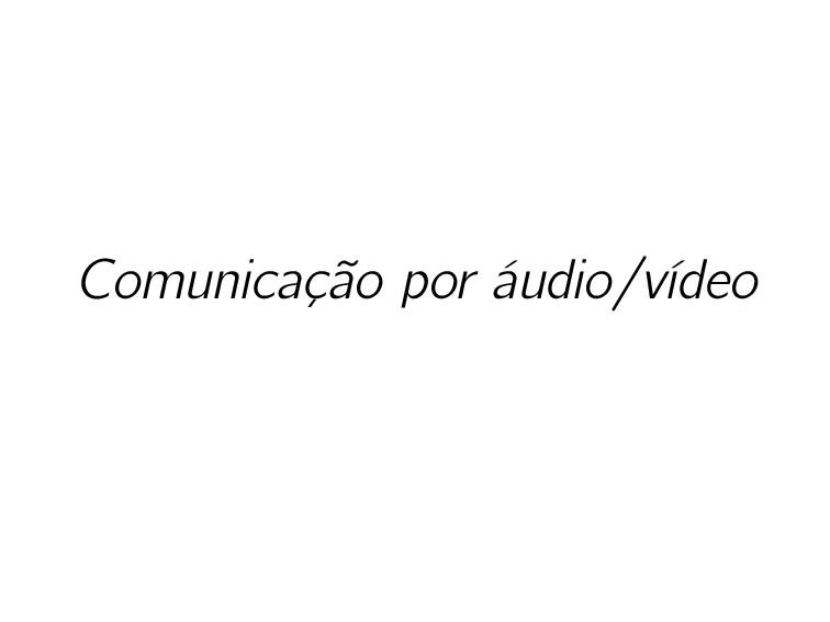 Comunicação por áudio/vídeo