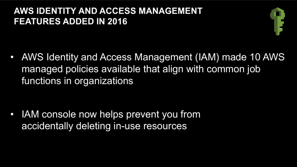 AWS IDENTITY AND ACCESS MANAGEMENT FEATURES ADD...