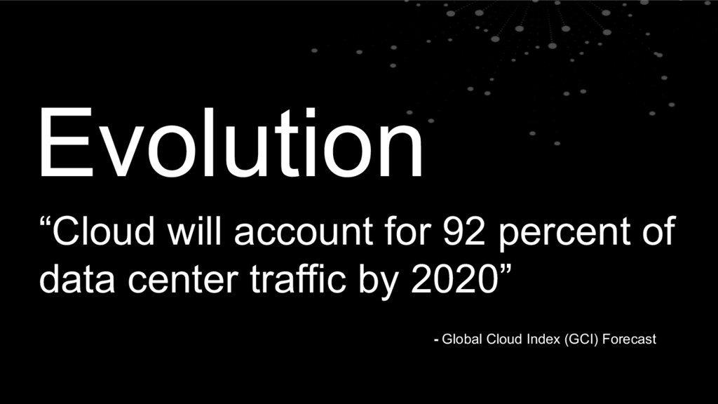 "Evolution ""Cloud will account for 92 percent of..."