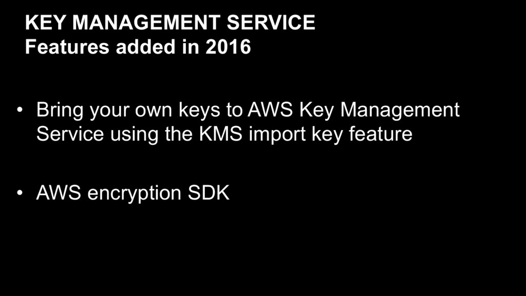 • Bring your own keys to AWS Key Management Ser...