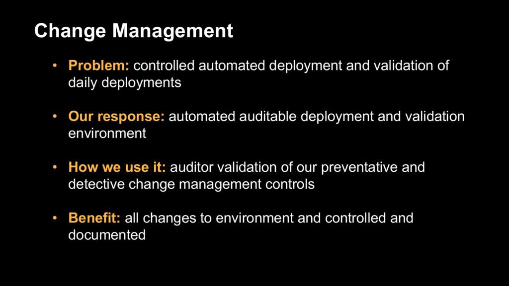 Change Management • Problem: controlled automat...