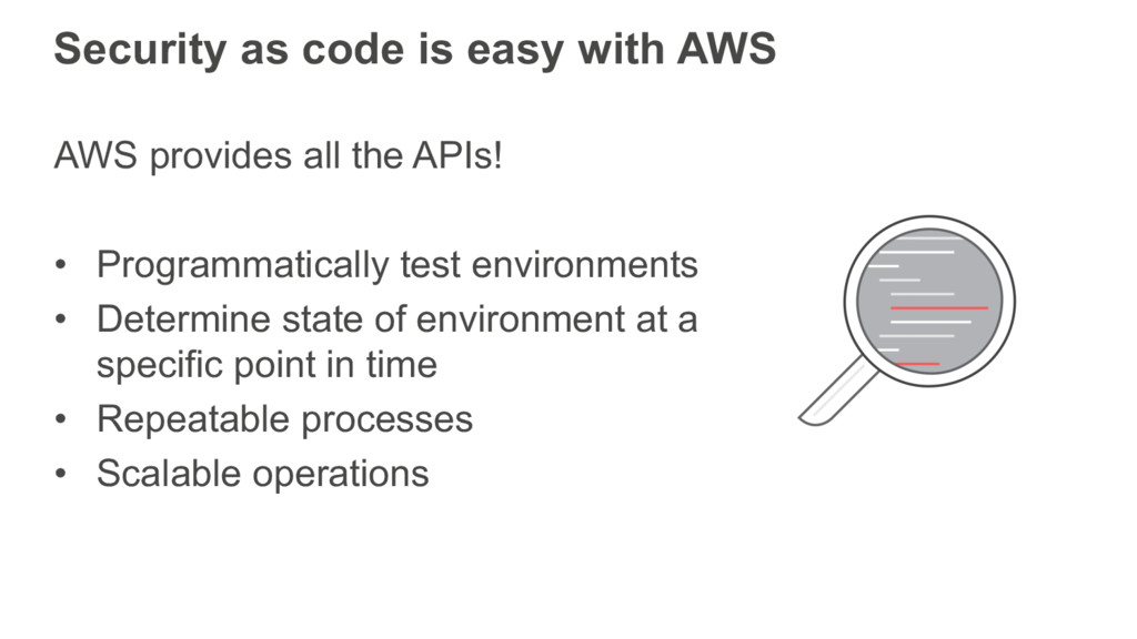 Security as code is easy with AWS AWS provides ...
