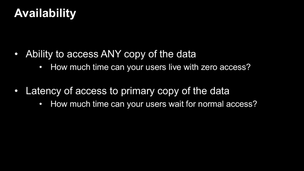 • Ability to access ANY copy of the data • How ...