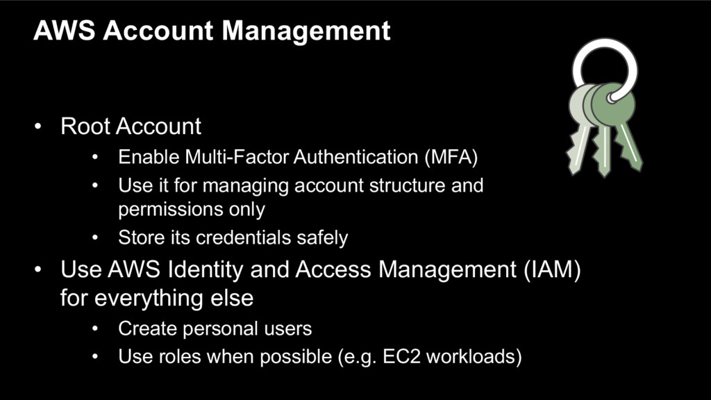 • Root Account • Enable Multi-Factor Authentica...