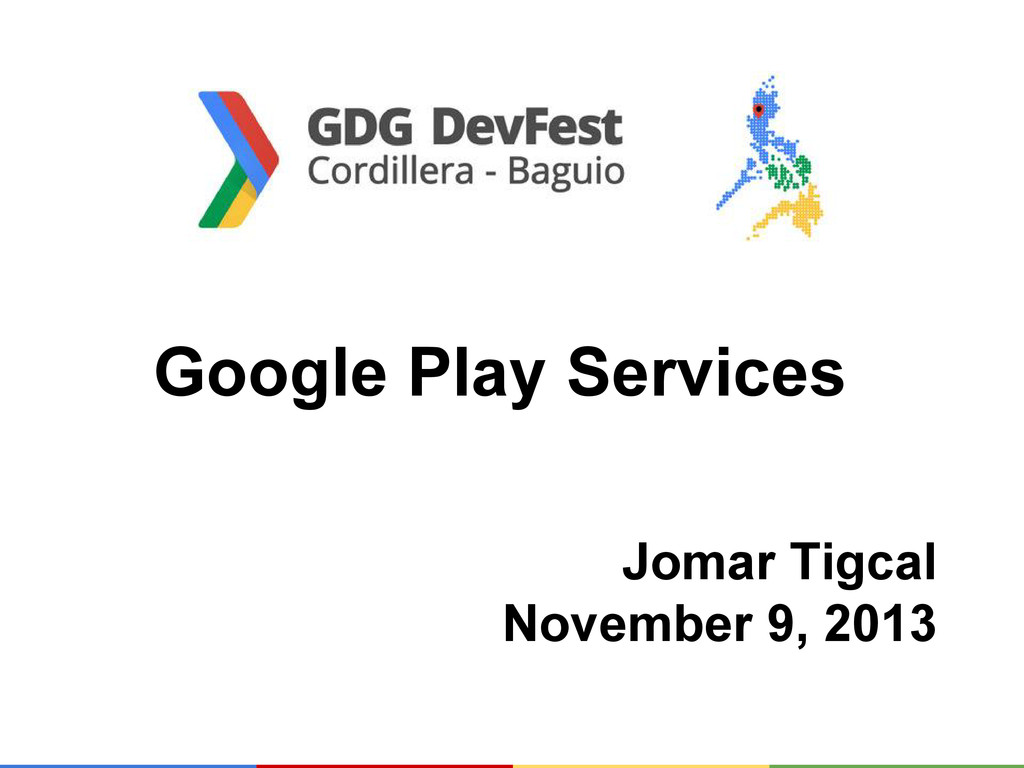 Google Play Services Jomar Tigcal November 9, 2...
