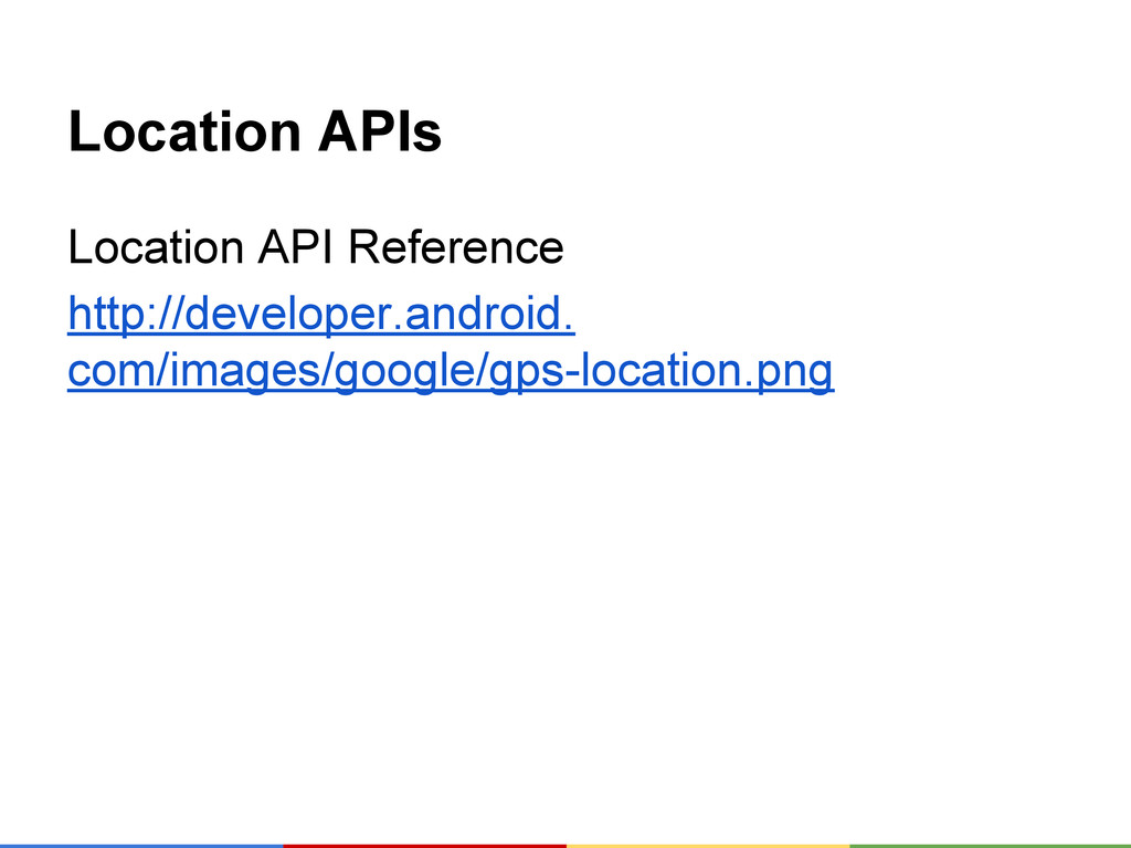 Location APIs Location API Reference http://dev...