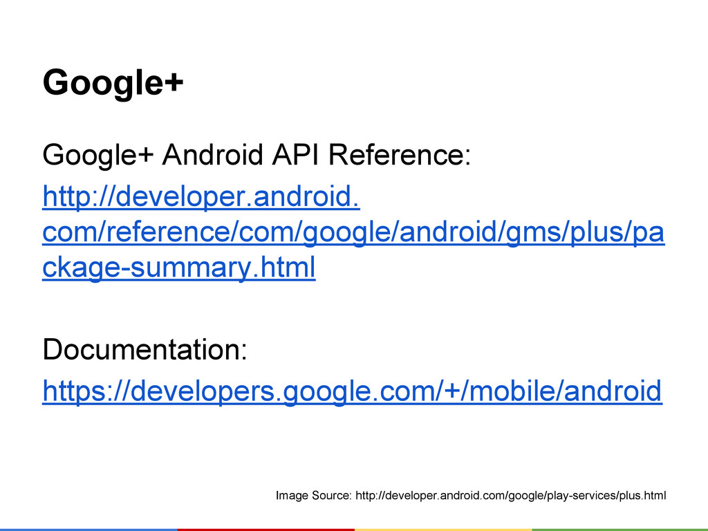 Google+ Google+ Android API Reference: http://d...