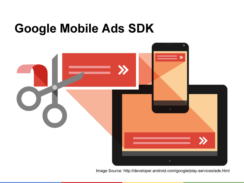 Google Mobile Ads SDK Image Source: http://deve...