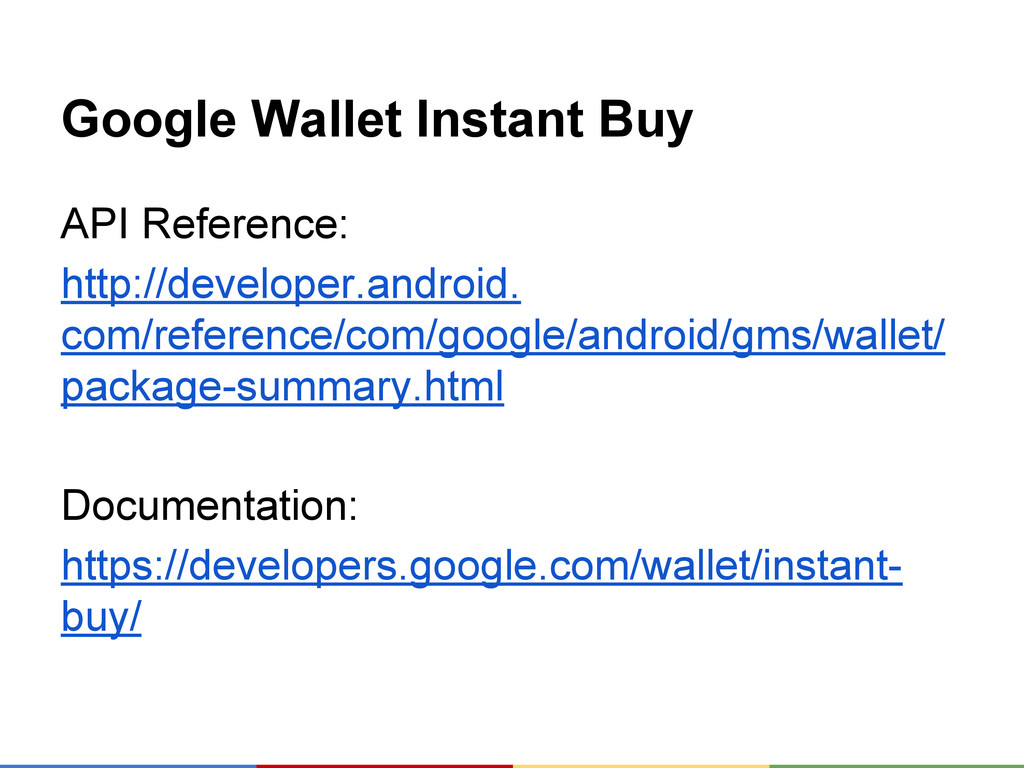 Google Wallet Instant Buy API Reference: http:/...