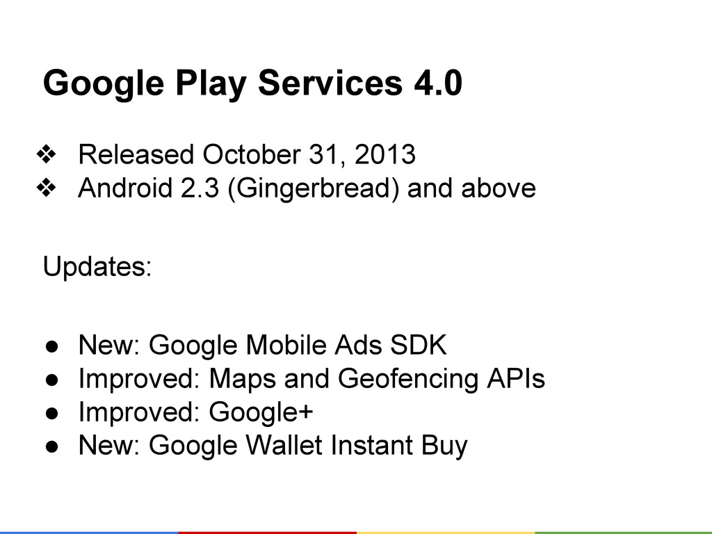 Google Play Services 4.0 ❖ Released October 31,...