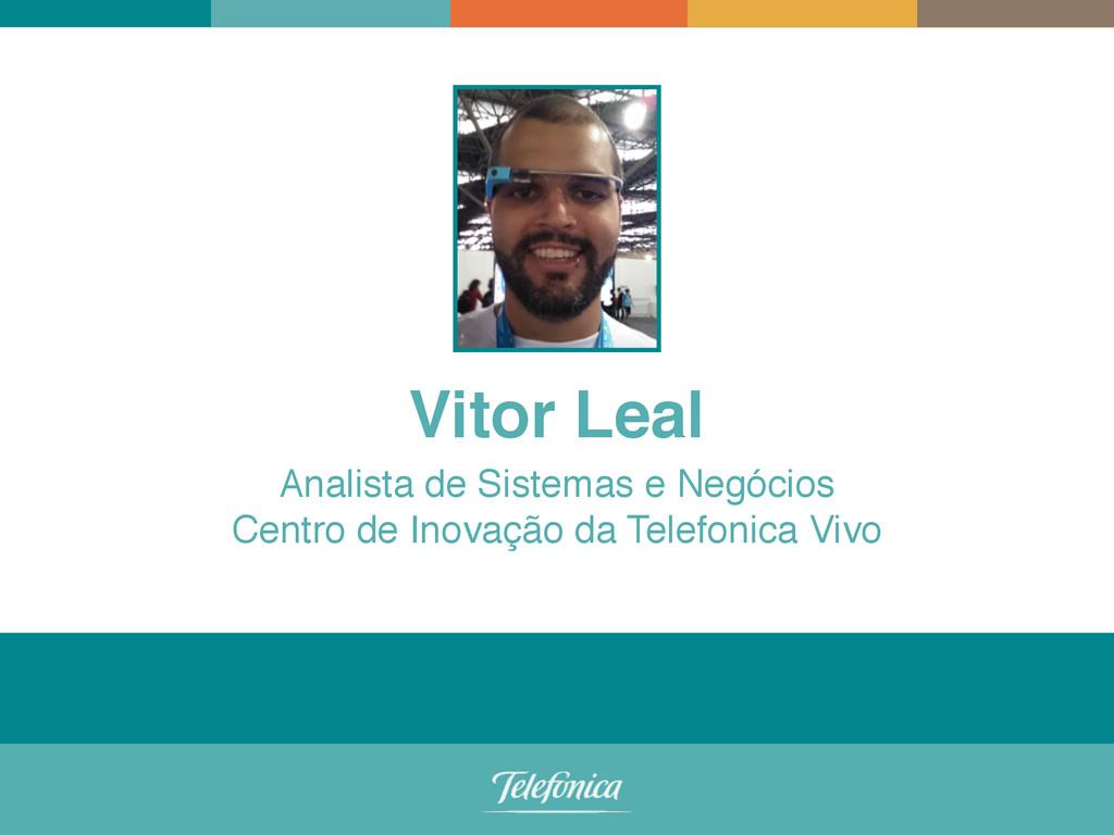 Vitor Leal Analista de Sistemas e Negócios! Cen...