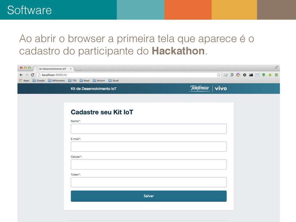 Software 21 Ao abrir o browser a primeira tela ...