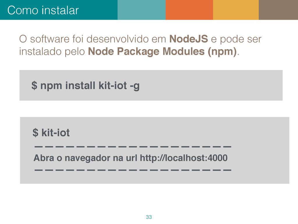 Como instalar 33 O software foi desenvolvido em...