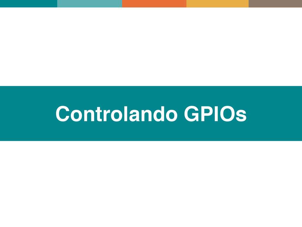 Controlando GPIOs
