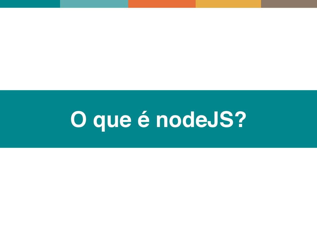 O que é nodeJS?