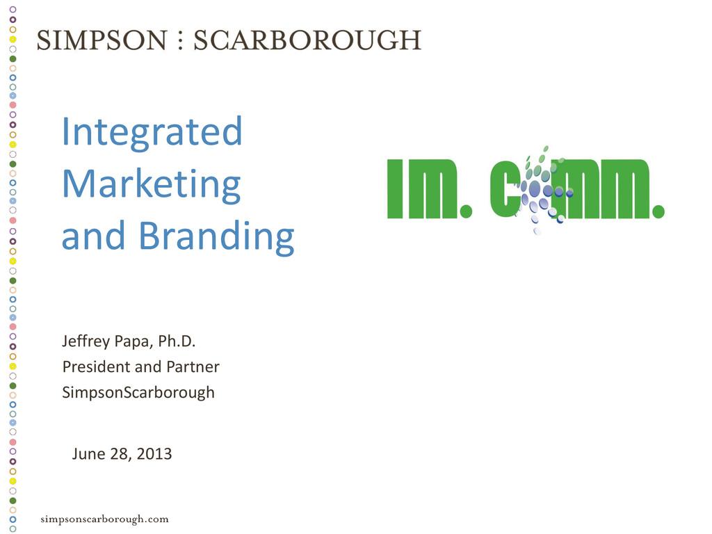 Integrated Marketing and Branding Jeffrey Papa,...