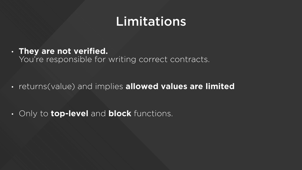 Limitations • They are not verified.  You're r...