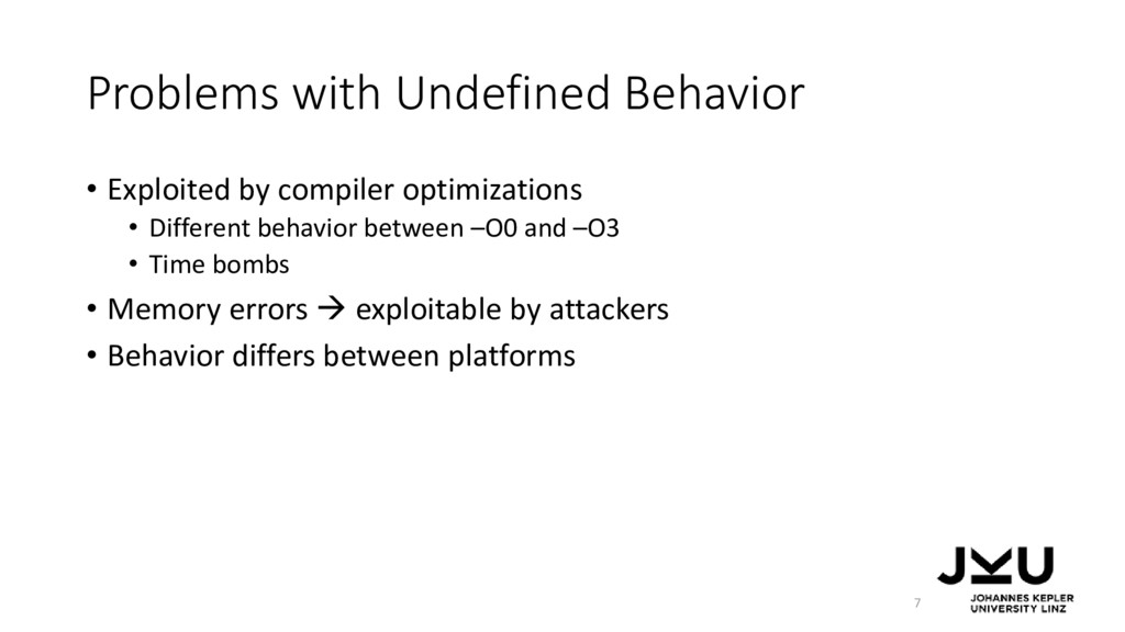 Problems with Undefined Behavior • Exploited by...