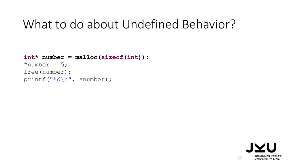 What to do about Undefined Behavior? 20 int* nu...