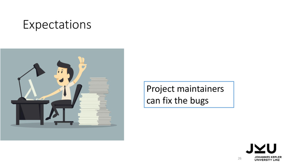 Expectations 26 Project maintainers can fix the...