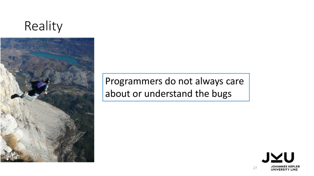 Reality 27 Programmers do not always care about...