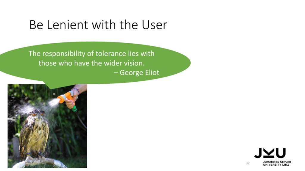 Be Lenient with the User 32 The responsibility ...