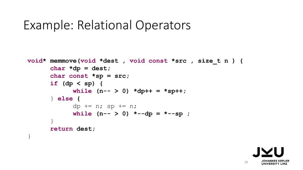 Example: Relational Operators 39 void* memmove(...