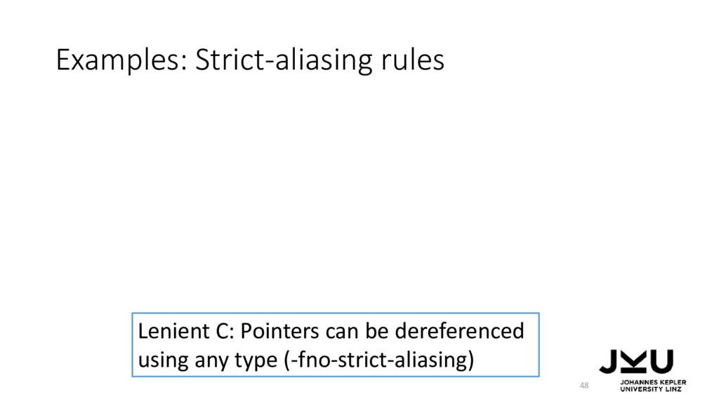 Examples: Strict-aliasing rules 48 Lenient C: P...