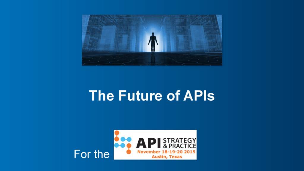 The Future of APIs For the