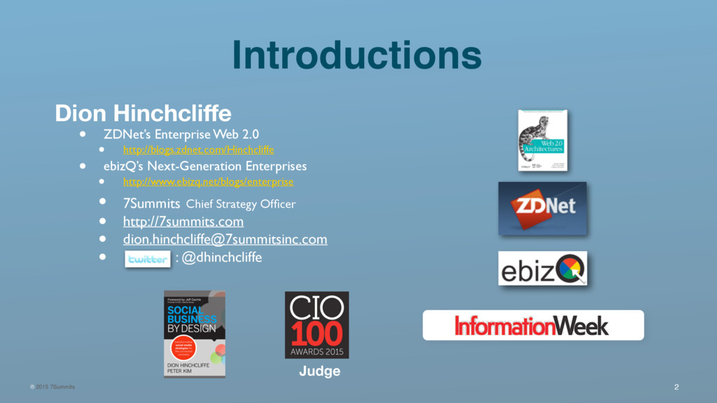 ® 2015 7Summits 2 Introductions Dion Hinchcliffe...