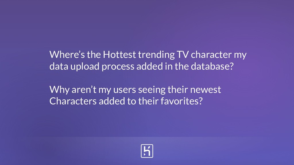 Where's the Hottest trending TV character my da...