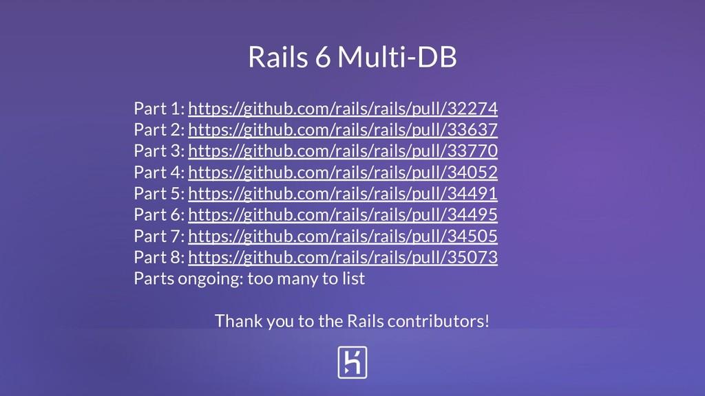 Rails 6 Multi-DB Part 1: https://github.com/rai...