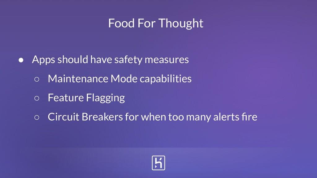 ● Apps should have safety measures ○ Maintenanc...
