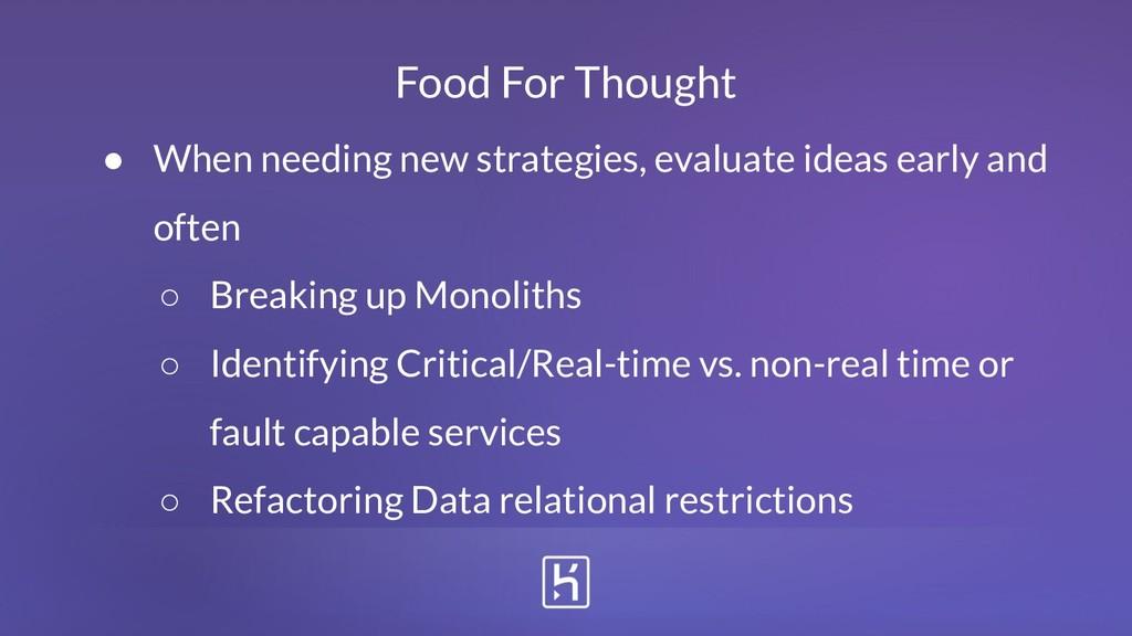 ● When needing new strategies, evaluate ideas e...