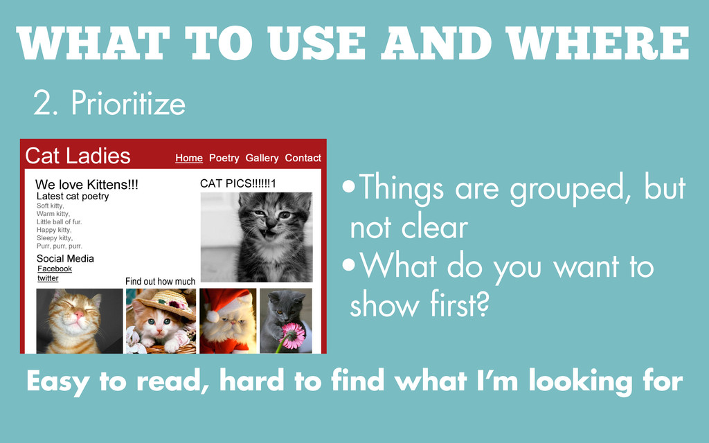 WHAT TO USE AND WHERE 2. Prioritize • Things ar...