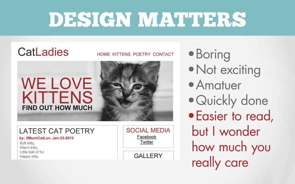 DESIGN MATTERS • Boring • Not exciting • Amatue...