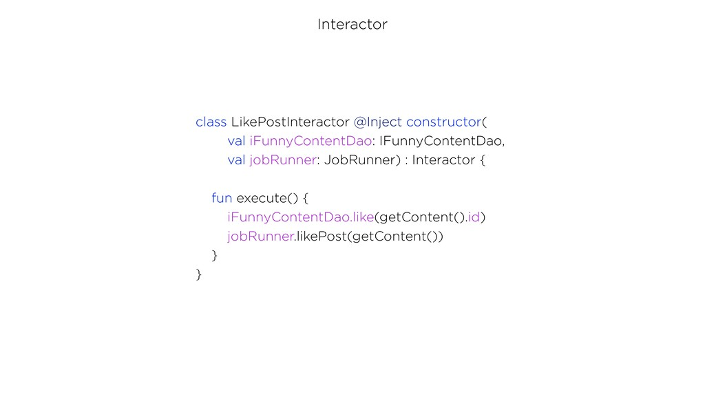 Interactor class LikePostInteractor @Inject con...