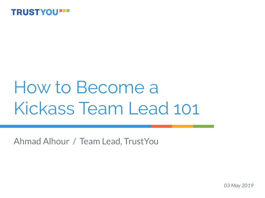 How to Become a Kickass Team Lead 101 Ahmad Alh...