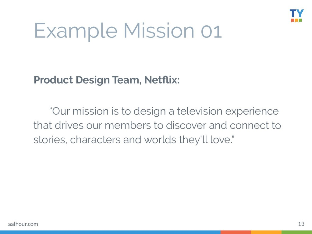 Example Mission 01 Product Design Team, Netflix:...