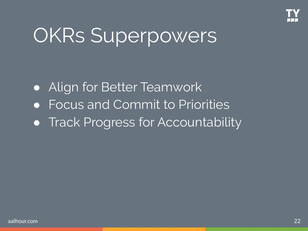 OKRs Superpowers ● Align for Better Teamwork ● ...